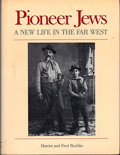 Pioneer Jews: A new life in the Far West: Rochlin, Harriet
