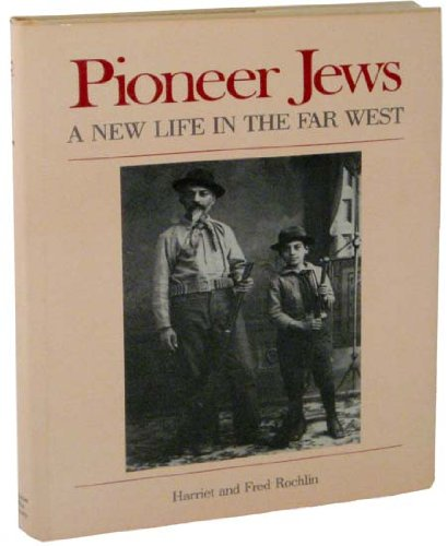 Pioneer Jews - A New Life in the Far West: Harriet and Fred Rochlin