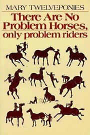 9780395320532: There are no problem horses--only problem riders