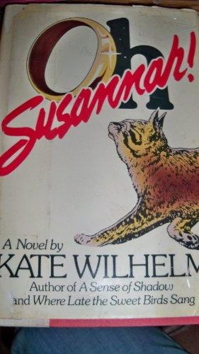 OH SUSANNAH!: Wilhelm, Kate.