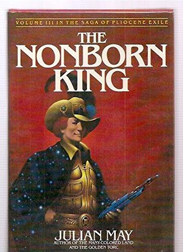 9780395322116: The Nonborn King: Volume III in the Saga of Pliocene Exile