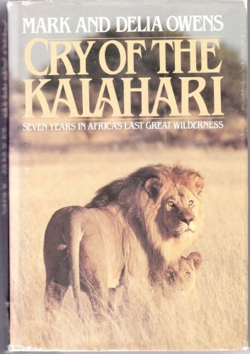 9780395322147: Cry of the Kalahari: Seven Years in Africa's Last Great Wilderness