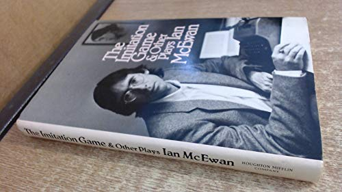 The Imitation Game and Other Plays: McEwan, Ian