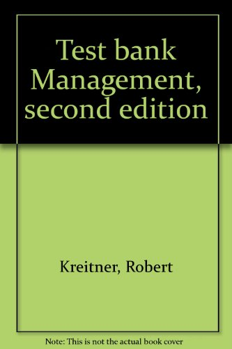 Test bank Management, second edition (0395326222) by Kreitner, Robert