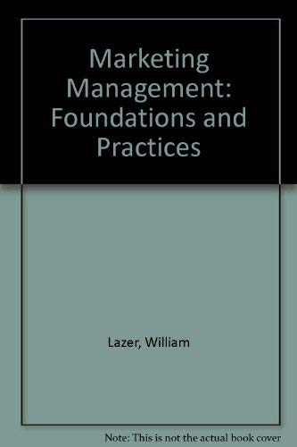 Marketing Management: Foundations and Practices: Lazer, William, Culley,