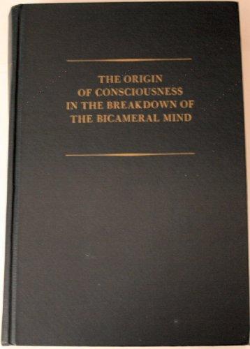 The Origin of Consciousness in the Breakdown: Julian Jaynes