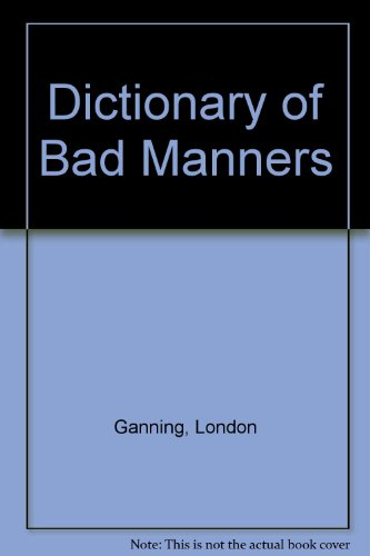9780395330128: Dictionary of Bad Manners