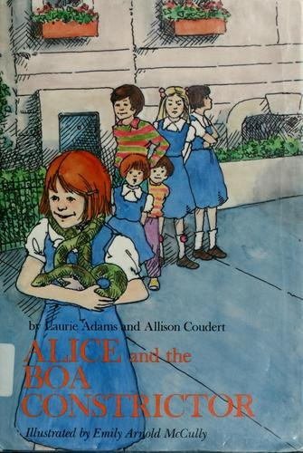 Alice and the Boa Constrictor (0395330688) by Adams, Laurie; Coudert, Allison