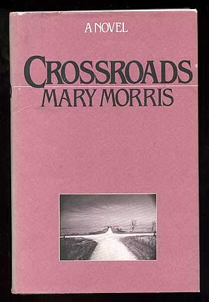 Crossroads (SIGNED Plus SIGNED LETTER)): Morris, Mary