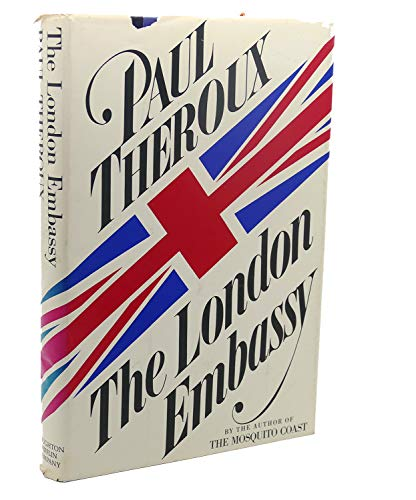 The London Embassy: Theroux, Paul