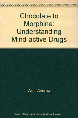 9780395331088: Chocolate to Morphine: Understanding Mind-Active Drugs