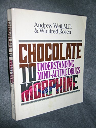 9780395331903: Chocolate to Morphine: Understanding Mind-Active Drugs