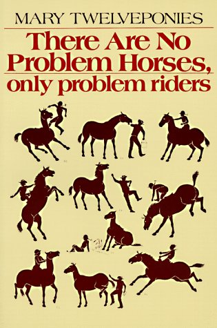 9780395331941: There Are No Problem Horses, Only Problem Riders
