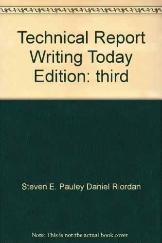Technical Report Writing Today by Riordan Daniel Pauley Steven ...