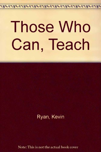 9780395342589: Those Who Can, Teach