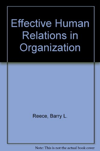 Effective Human Relations in Organization: Barry L. Reece