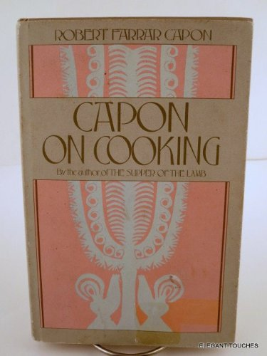 Capon on Cooking (0395343933) by Robert Farrar Capon