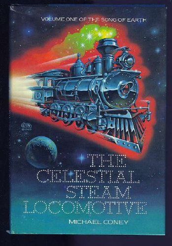 9780395343951: The Celestial Steam Locomotive (The Song of Earth)