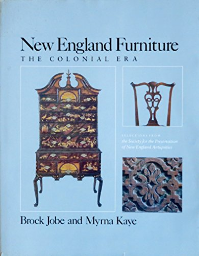 New England Furniture: The Colonial Era. Selections from the Society for the Preservation of New ...