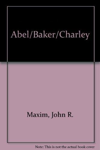 Abel Baker Charley (SIGNED Plus SIGNED LETTER): Maxim, John R.