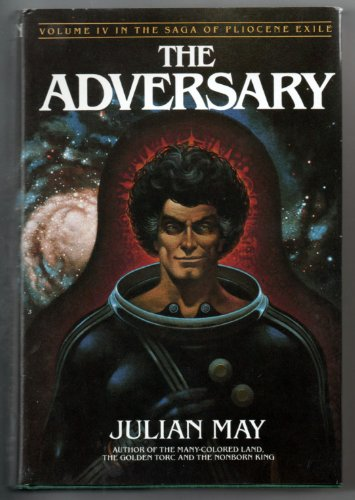 The Adversary: Saga of Pliocene Exile (Vol. 4 in the Saga of Pliocene exile): May, Julian
