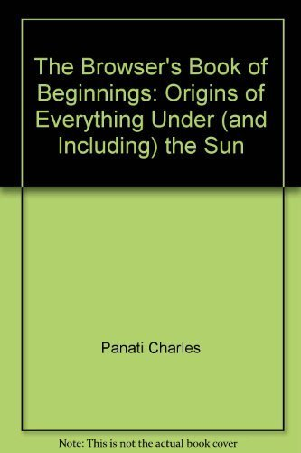 9780395344156: The browser's book of beginnings: Origins of everything under (and including) the sun
