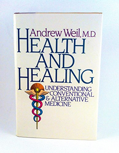 9780395344309: Health and Healing: Understanding Conventional and Alternative Medicine