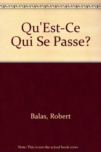 9780395344484: Qu'Est-Ce Qui Se Passe?