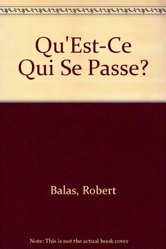 9780395344491: Qu'Est-Ce Qui Se Passe?