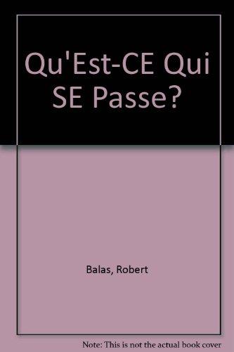 9780395344507: Qu'Est-Ce Qui Se Passe?