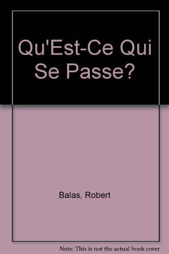 9780395344552: Qu'Est-Ce Qui Se Passe?