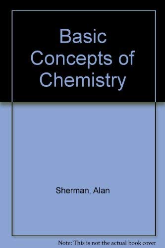 Basic Concepts of Chemistry: Alan Sherman