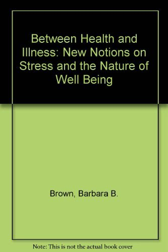 Between Health and Illness: New Notions on Stress and the Nature of Well Being