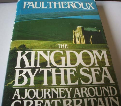 The Kingdom by the Sea: A Journey Around Great Britain (SIGNED)