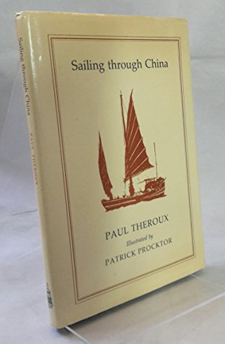 Sailing Through China: Theroux, Paul
