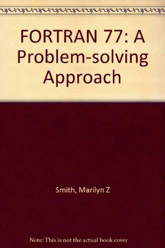9780395350416: Fortran 77: A Problem-Solving Approach