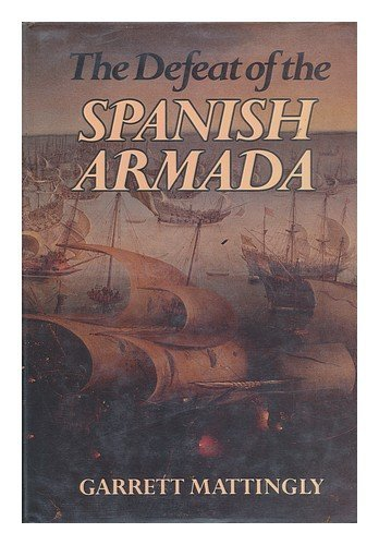 9780395352373: The Defeat of the Spanish Armada