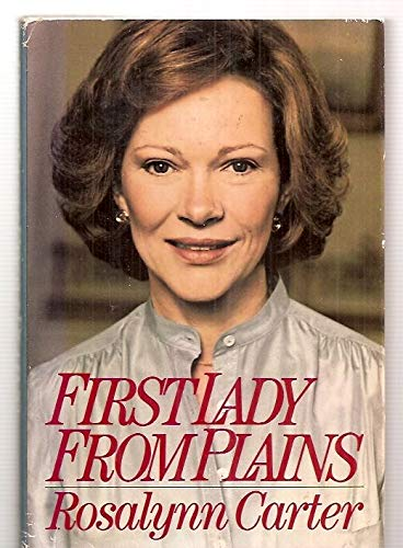 First Lady from Plains (9780395352946) by Rosalynn Carter