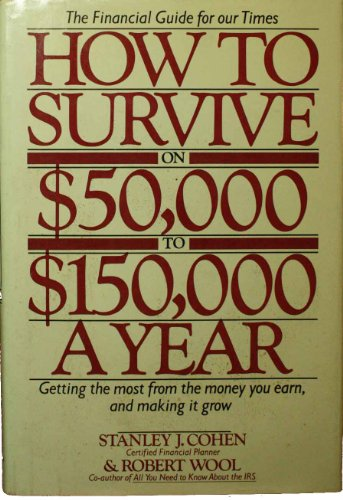 9780395352984: How to Survive on $50,000 to $150,000 a Year