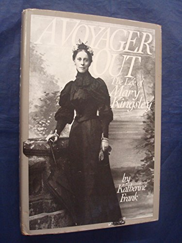 9780395353158: A Voyager Out: The Life of Mary Kingsley