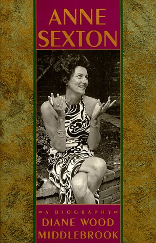 Anne Sexton: A Biography: Middlebrook, Diane Wood
