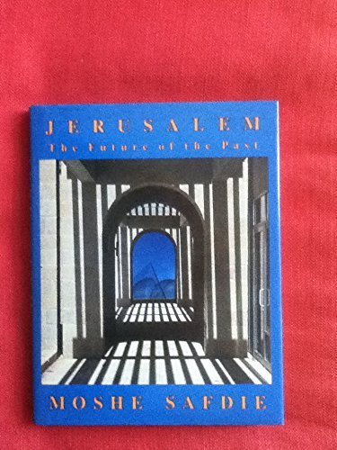9780395353752: Jerusalem: The Future of the Past