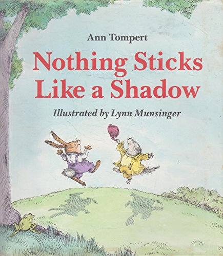 NOTHING STICKS LIKE SHADOW: Ann Tompert