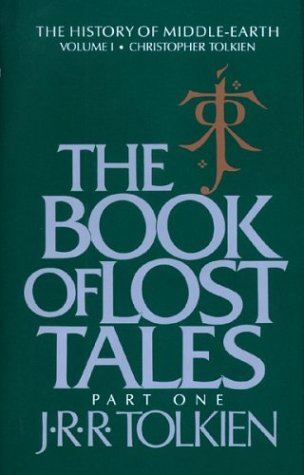 THE BOOK OF LOST TALES: Part One. Edited by Christopher Tolkien: Tolkien, J. R. R.