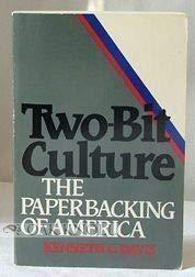 Two-Bit Culture: The Paperbacking of America: Davis, Kenneth, Giusto-Davis,