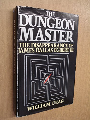 Dungeon Master: The Disappearance of James Dallas Egbert III: Dear, William