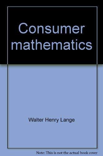 Consumer mathematics: Walter Henry Lange
