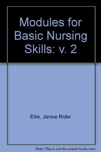 Modules for Basic Nursing Skills: Janice Rider Ellis;