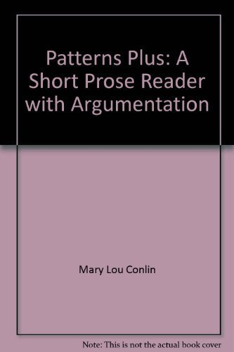 Patterns plus: A short prose reader with argumentation (0395357616) by Mary Lou Conlin