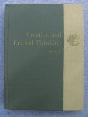 9780395357804: Creative and Critical Thinking